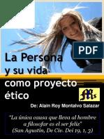 La Persona y Su Vida Como Proyecto Ético