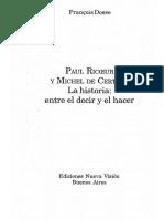 Dosse Francois, Paul Ricoeur y Michel de Certeau - La Historia Entre El Decir Y El Hacer