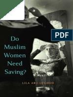 Abu-lughod, L. Do Muslim Women Need Saving (2013)
