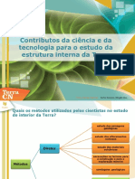 Contributos Da Ciência e Da Tecnologia Para o Estudo Da Estrutura Interna Da Terra
