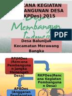 Rencana Kegiatan Pembangunan Desa (Rkpdes) 2015