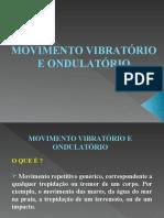Movimento Vibratorio e Ondulatorio