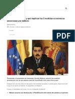 Qué Son y Qué Implican Las 5 Medidas Económicas Anunciadas Por Maduro