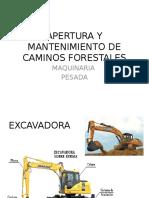 Maquinaria Apertura y Mantenimiento de Caminos Forestales