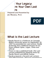 How to Prepare Your Own Last Lecture 4-27-08