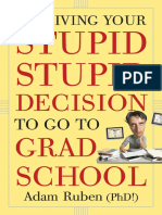 Surviving Your Stupid Stupid Decision to Go to Grad School by Adam Ruben - Excerpt