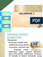 Kelompok 1 Operasi Dasar Komputer Dan Perangkat Lunak
