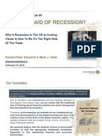Who is Afraid of Recession