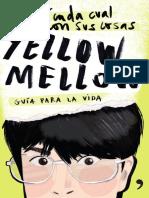 Yellow Mellow- Aquí cada cual con sus cosas- Pre