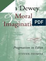 FESMIRE, Steven. John Dewey & Moral Imagination - Pragmatism in Ethics