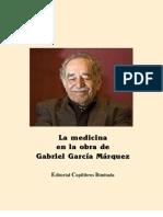 La medicina en la obra de Gabriel García Márquez. Fernando Jaramillo, Editor