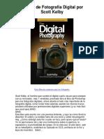 El Libro de Fotografía Digital Por Scott Kelby - Averigüe Por Qué Me Encanta!