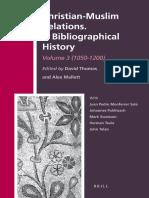 Thomas David Ed 2011 Christian Muslim Relations a Bibliographical History 1050 1200
