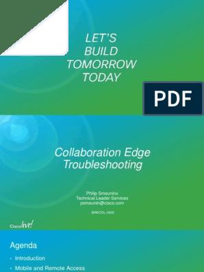 BRKCOL-2602 - Collaboration Edge Troubleshooting (2015 San Diego