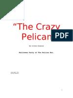 The Crazy Pelican by Steven Donnini