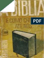 A Biblia e Como Chegou Até Nós - John Mein