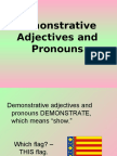 Demonstratives Adj and Pronouns