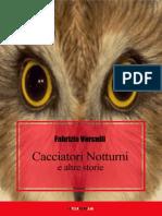 Fabrizio Vercelli, Cacciatori Notturni