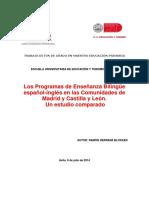 LOS PROGRAMAS DE ENSEÑANZA BILINGÜE español-inglés de las COMUNIDADES DE MADRID Y CASTILLA Y LEÓN. Un estudio comparado