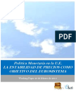 Politica Monetaria en la U.E. LA ESTABILIDAD DE PRECIOS COMO OBJETIVO DEL EUROSISTEMA
