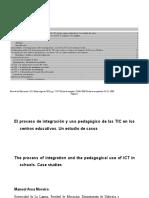 El proceso de integración y uso pedagógico de las TIC en los centros educativos.