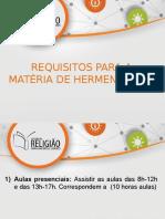 Requisitos para a matéria de Hermenêutica
