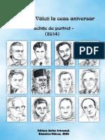 Oameni ai Vâlcii la ceas aniversar - schiţe de portret - (2014)
