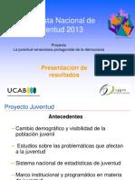 Presentación Sobre Encuesta Nacional de Juventud 2013 y Proyecto La Juventud Venezolana Protagonista de La Democracia - Anitza Freitez, Directora General IIE