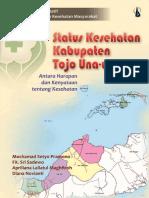 Seri Studi Kualitatif IPKM; Status Kesehatan Kabupaten Tojo Una-una, Antara Harapan dan Kenyataan tentang Kesehatan