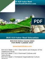 BUS 610 Tutor Real Education-bus610tutor.com