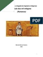 A CHEGADA E A CHEGADA DE AGRIPINO MILAGROSO, Romance de MARCELO MORAES CAETANO
