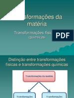Transformações da matéria - Distinção entre transformações físicas e químicas