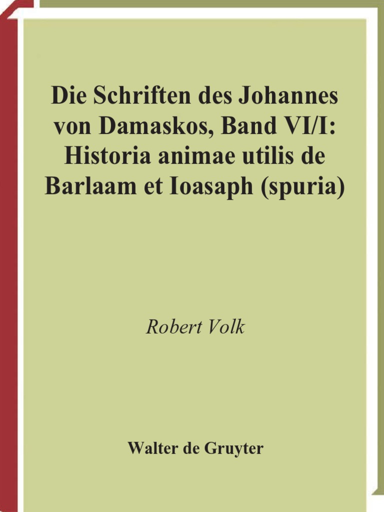 PTS 61 Johannes von Damaskos VI.1 Historia animae utilis de Barlaam ...