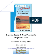 Caio Fábio - Seguir a Jesus o Mais Fascinante Projeto de Vida .Rev[1]