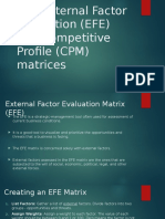 The External Factor Evaluation (EFE) and Competitive Profile (CPM) matrices