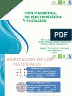 Separacion magnetica elecroestatica y flotacion