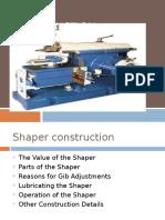Shaper Construction