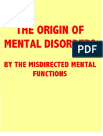The Origin of Mental Disorders by the Misdirected Mental Functions