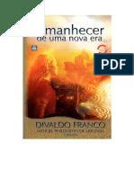 FRANCO, Divaldo Pereira - Amanhecer de Uma Nova Era [Manoel Philomeno de Miranda]
