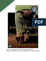 FRANCO, Divaldo Pereira - Jesus e o Evangelho à Luz Da Psicologia Profunda [Joanna de Ângelis]