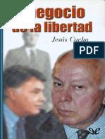 El Negocio de La Libertad - Jesus Cacho