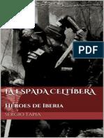 La Espada Celtíbera - Sergio Tapia