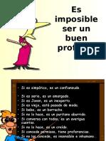 109 Es Imposible Ser Unbuen Profeso