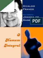 FRANCO, Divaldo Pereira - O Homem Integral [Joanna de Ângelis]