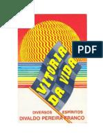 FRANCO, Divaldo Pereira - Vitória Da Vida [Diversos]