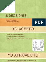 8 DECISIONES