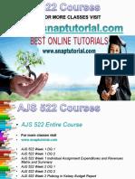 AJS 522 Academic Success /snaptutorial