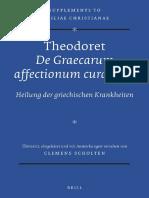 (Supplements to Vigiliae Christianae 126) Clemens Scholten-Theodoret_ de Graecarum Affectionum Curatione – Heilung Der Griechischen Krankheiten (2015)