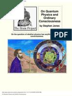 The Brain Project.. Quantum Physics and Ordinary Consciousness- Stephen Jones