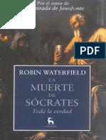 267559576 Waterfield Robin La Muerte de Socrates (1)